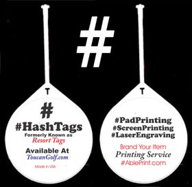 Hashtags, Resort Tags,  AblePrint/Toucan